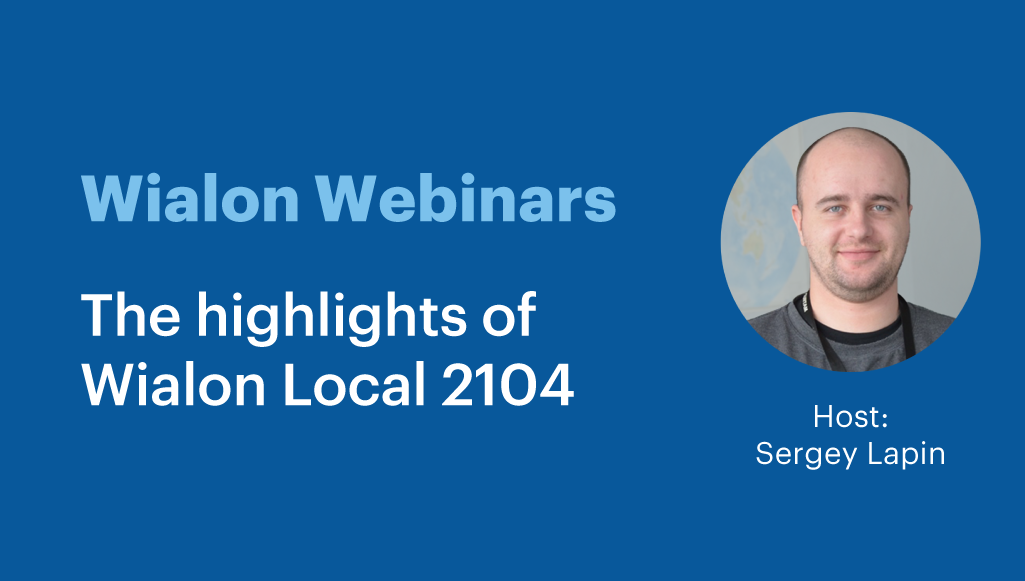 The highlights of Wialon Local 2104